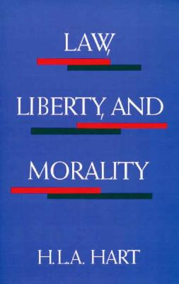 Law, Liberty and Morality By Hart, H. L. A.